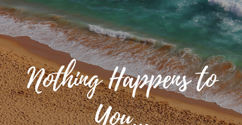 Nothing Happens To You