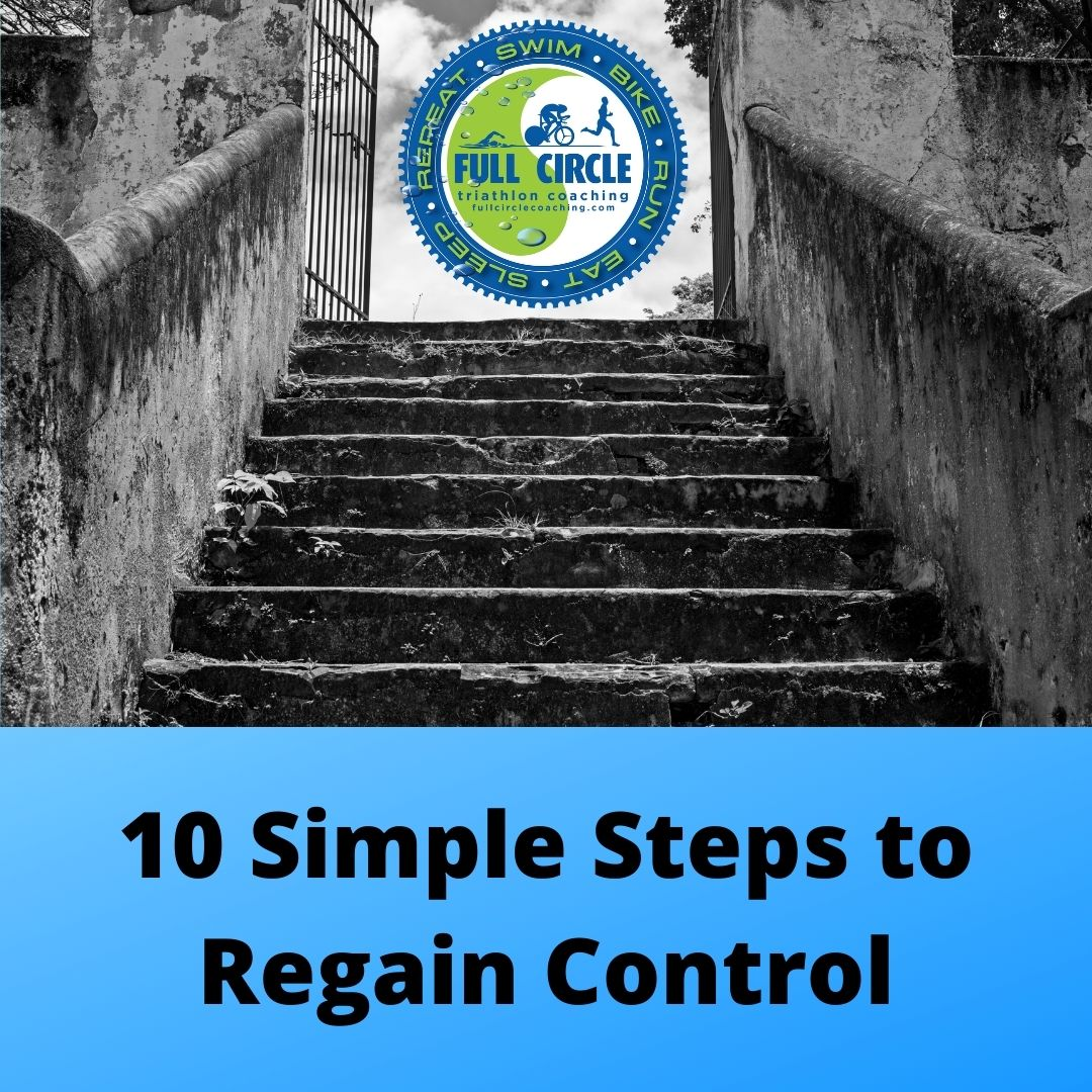 10 Simple Steps to Regain Control